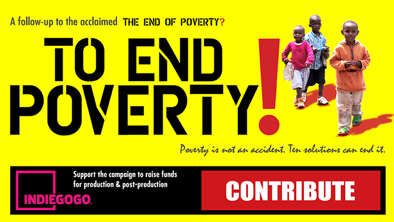 To End Poverty! Crowd Funding Campaign