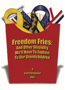 Freedom Fries: And Other Stupidity We'll Have to Explain to Our Grandchildren - DVD